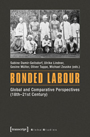 Bounded labour. Global and Comparative Perspectives (18th–21st Century)